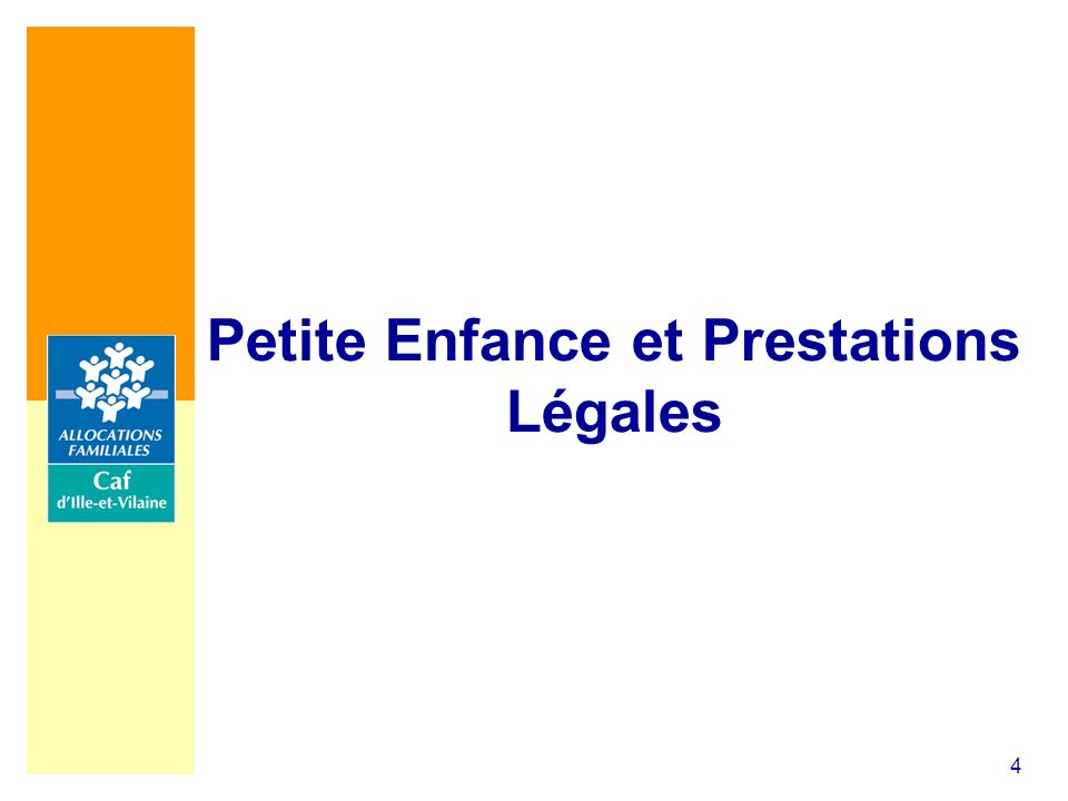 4 Petite Enfance et Prestations Légales
