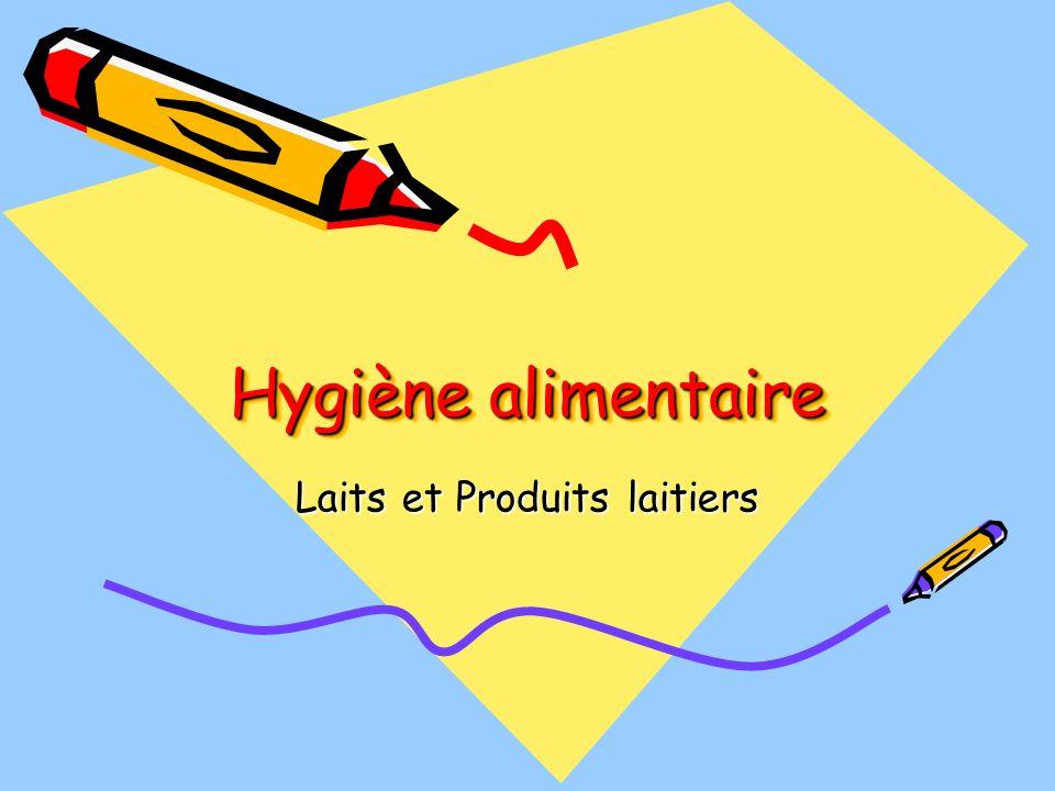 Hygiène alimentaire Laits et Produits laitiers