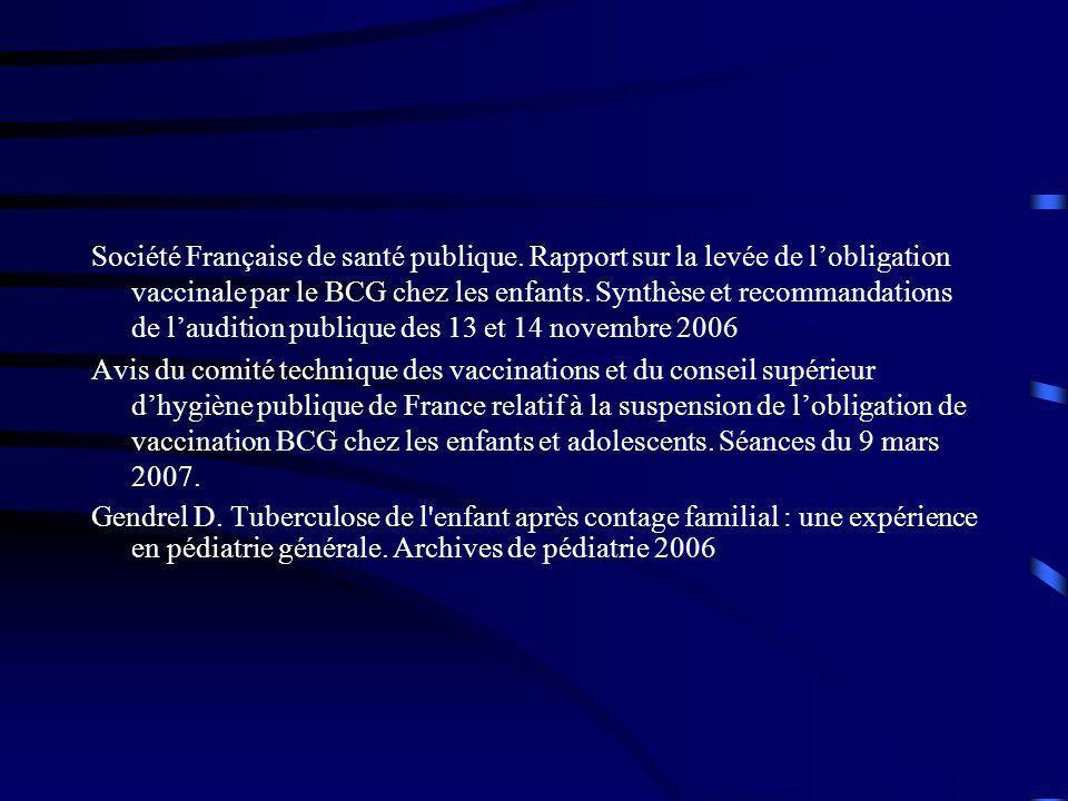 Société Française de santé publique. Rapport sur la levée de lobligation vaccinale par le BCG chez les enfants. Synthèse et recommandations de lauditi
