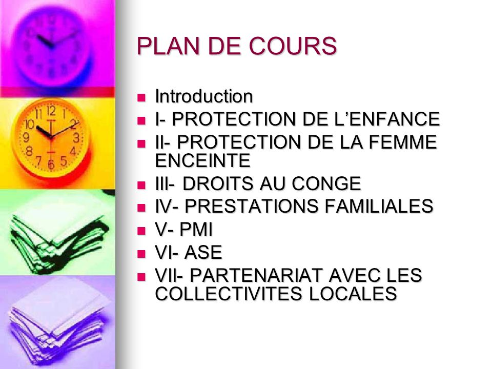 PLAN DE COURS Introduction Introduction I- PROTECTION DE LENFANCE I- PROTECTION DE LENFANCE II- PROTECTION DE LA FEMME ENCEINTE II- PROTECTION DE LA F