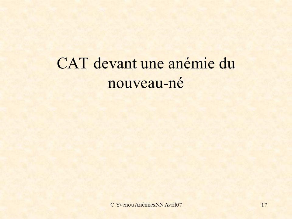 C.Yvenou AnémiesNN Avril0717 CAT devant une anémie du nouveau-né