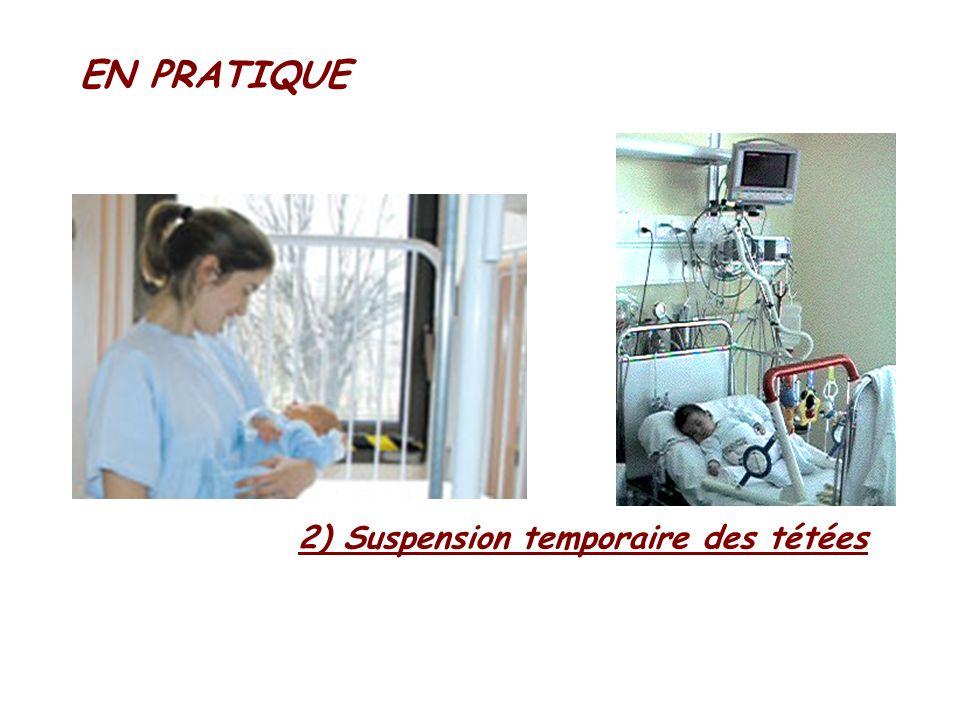 2) Suspension temporaire des tétées EN PRATIQUE