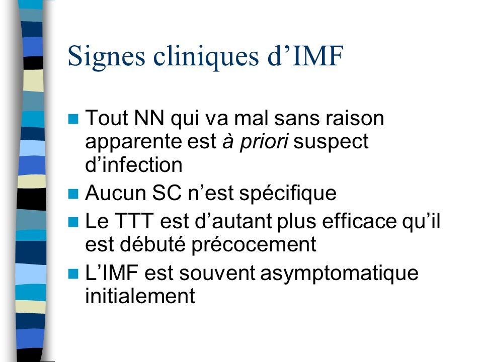 Signes cliniques dIMF Tout NN qui va mal sans raison apparente est à priori suspect dinfection Aucun SC nest spécifique Le TTT est dautant plus effica