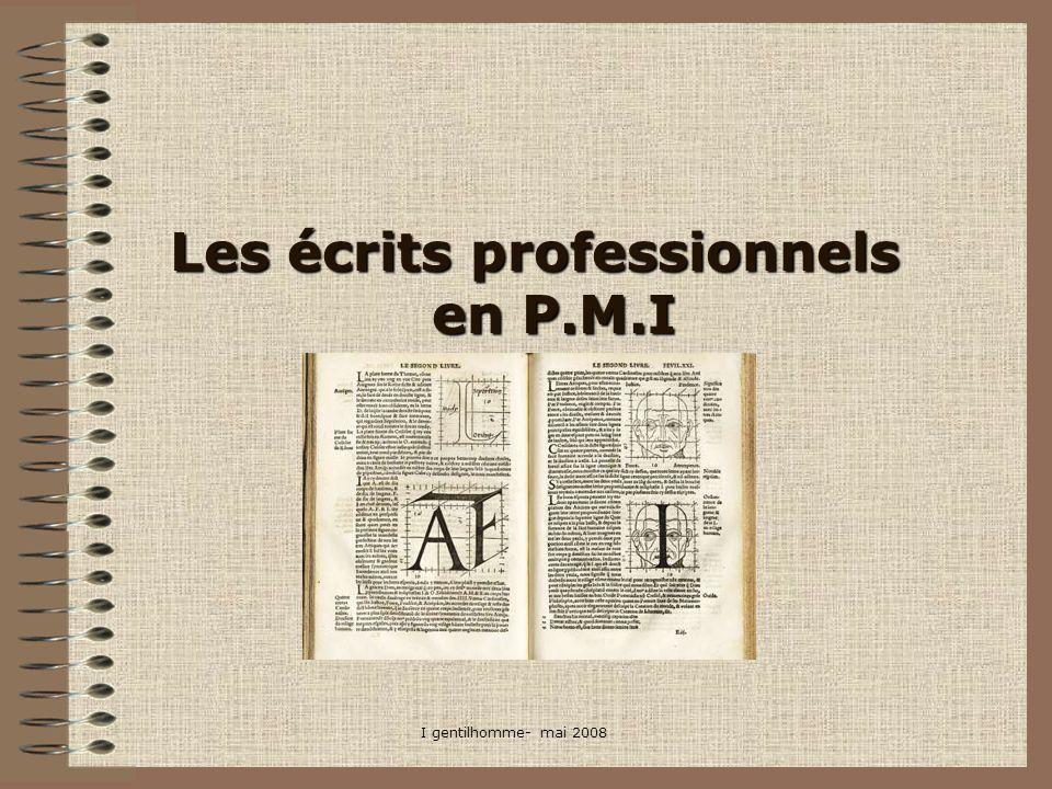 Les écrits professionnels en P.M.I Les écrits professionnels en P.M.I I gentilhomme- mai 2008