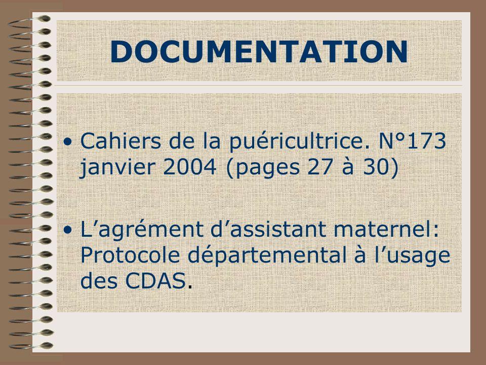 DOCUMENTATION Cahiers de la puéricultrice. N°173 janvier 2004 (pages 27 à 30) Lagrément dassistant maternel: Protocole départemental à lusage des CDAS