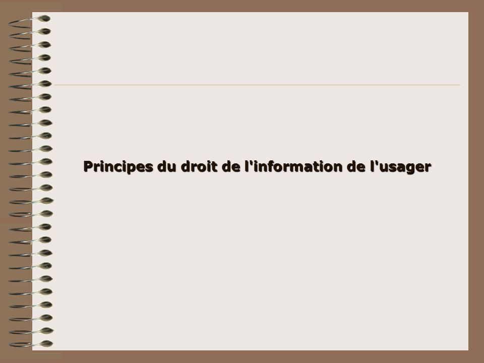 Principes du droit de l'information de l'usager