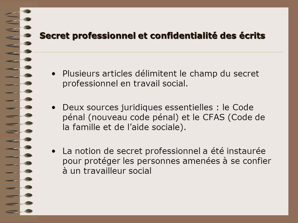 Plusieurs articles délimitent le champ du secret professionnel en travail social. Deux sources juridiques essentielles : le Code pénal (nouveau code p