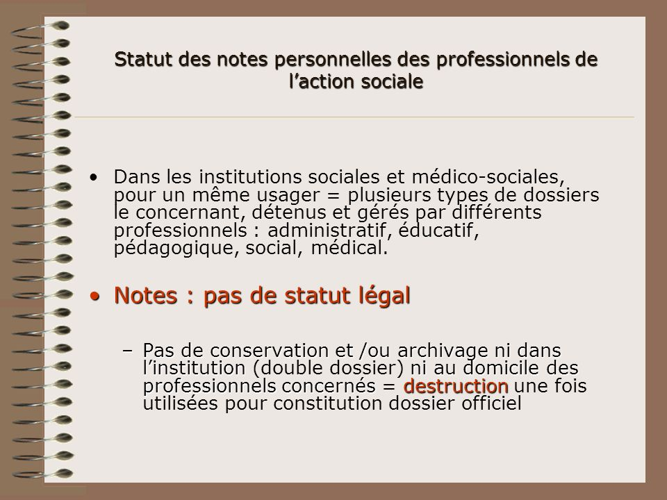 Statut des notes personnelles des professionnels de laction sociale Dans les institutions sociales et médico-sociales, pour un même usager = plusieurs