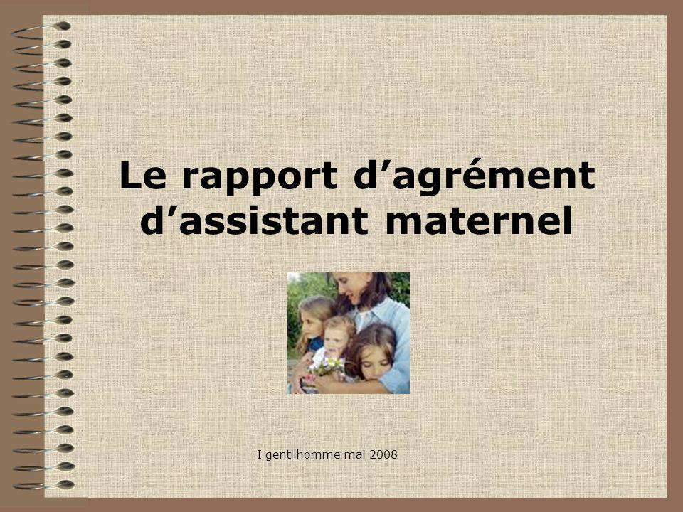 Le rapport dagrément dassistant maternel I gentilhomme mai 2008
