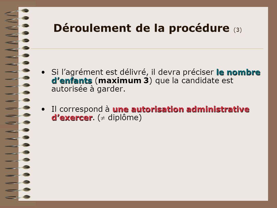 Déroulement de la procédure (3) le nombre denfantsSi lagrément est délivré, il devra préciser le nombre denfants (maximum 3) que la candidate est auto
