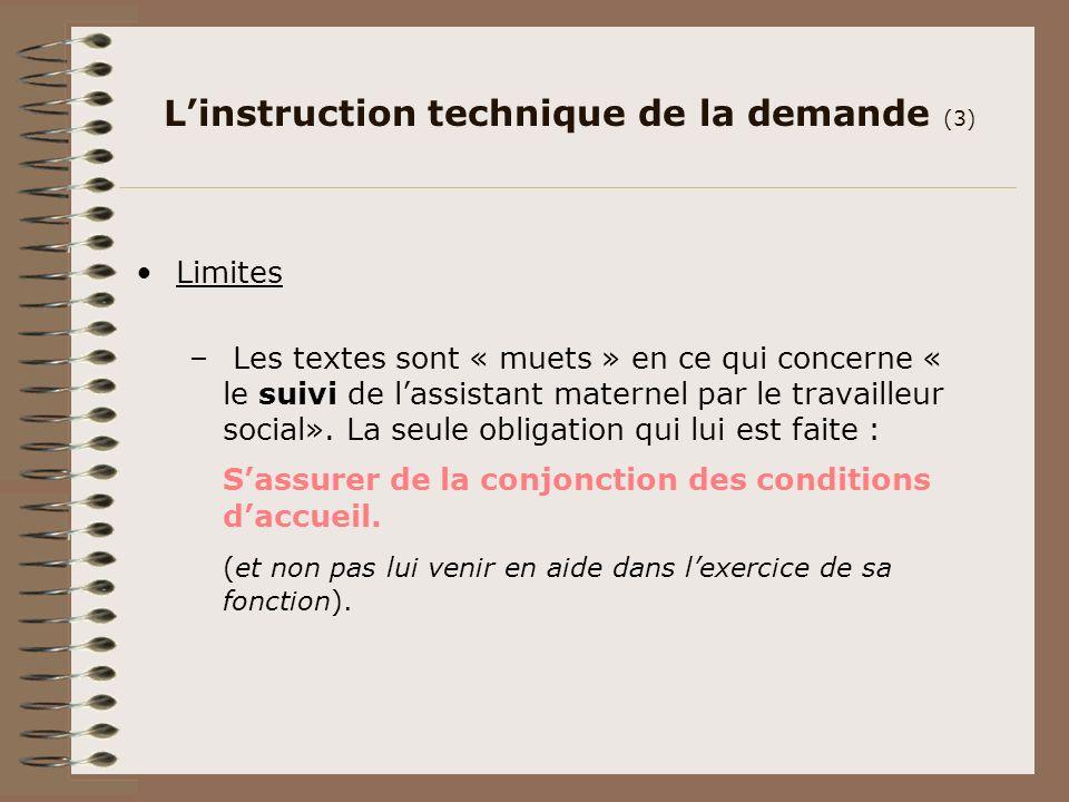 Linstruction technique de la demande (3) Limites – Les textes sont « muets » en ce qui concerne « le suivi de lassistant maternel par le travailleur s