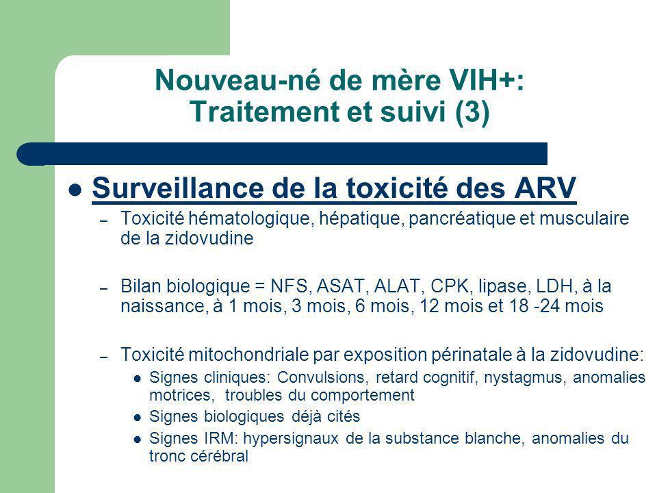 Nouveau-né de mère VIH+: Traitement et suivi (3) Surveillance de la toxicité des ARV – Toxicité hématologique, hépatique, pancréatique et musculaire d