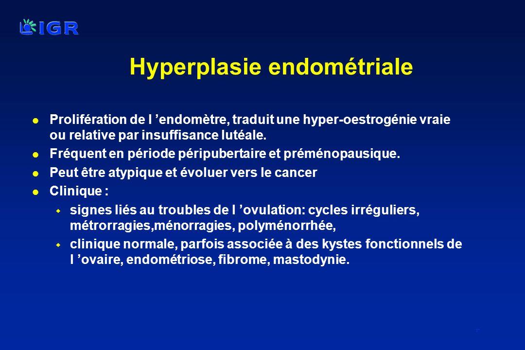 37 Hyperplasie endométriale l Prolifération de l endomètre, traduit une hyper-oestrogénie vraie ou relative par insuffisance lutéale. l Fréquent en pé