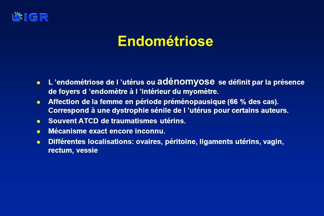 51 Endométriose l L endométriose de l utérus ou adénomyose se définit par la présence de foyers d endomètre à l intérieur du myomètre. l Affection de