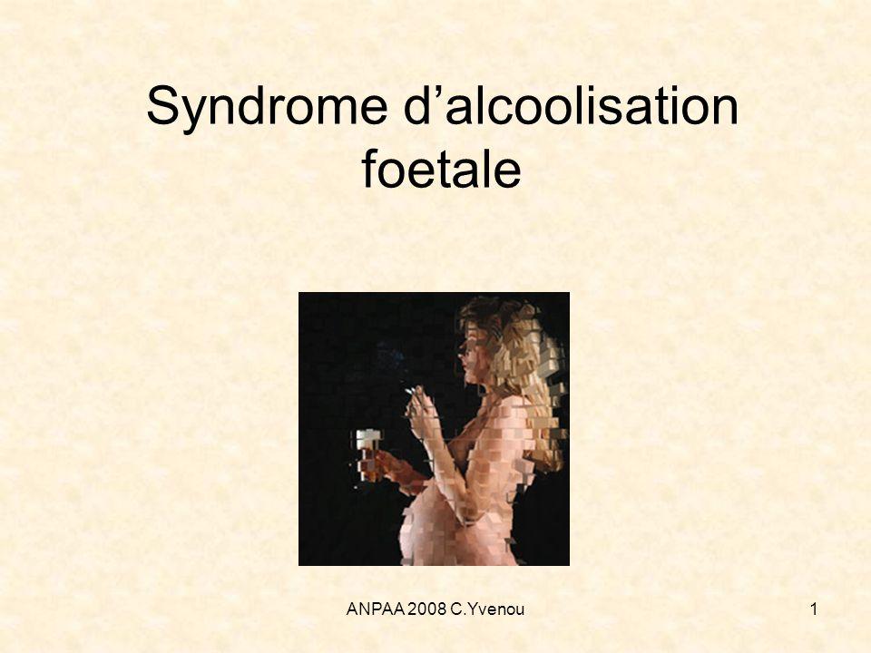 ANPAA 2008 C.Yvenou12 Physiopathologie Lalcool passe la barrière placentaire alcoolémie fœtale = alcoolémie maternelle Large distribution déficit en alcool déshydrogénase élimination passive exposition plus prolongée LA = réservoir