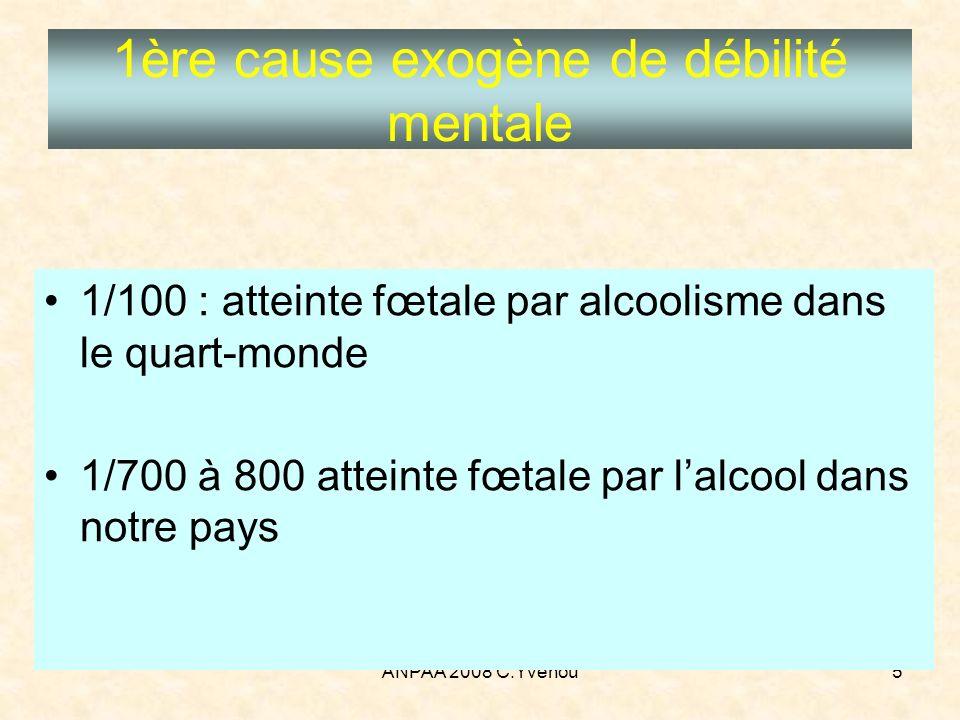 ANPAA 2008 C.Yvenou46 Evolution neuropsychique Déficit intellectuel 63 SAF graves 8 arriérés profonds (pas de langage) 8 grands débiles (QI<50) 32 débiles moyens (QI 50 à 65) 15 débiles légers (QI 60 à 70) 28 SAF légers 6 débiles légers difficultés scolaires+++ Troubles du comportement Instabilité, irritabilité
