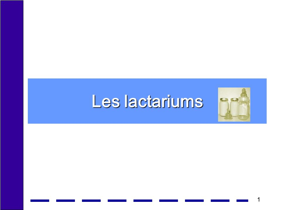 1 Les lactariums