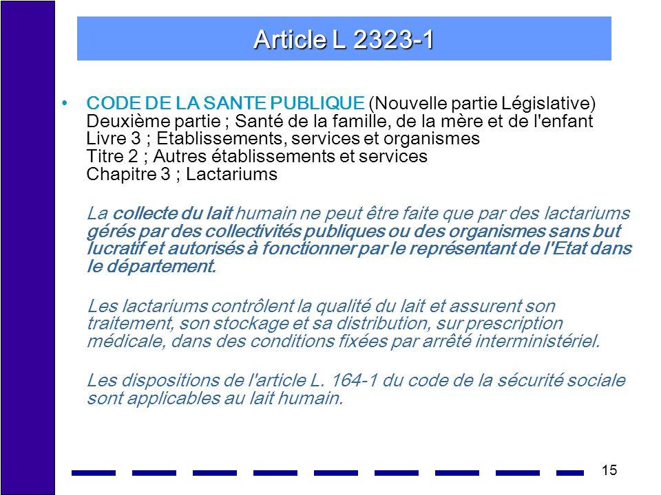 15 Article L 2323-1 CODE DE LA SANTE PUBLIQUE (Nouvelle partie Législative) Deuxième partie ; Santé de la famille, de la mère et de l'enfant Livre 3 ;
