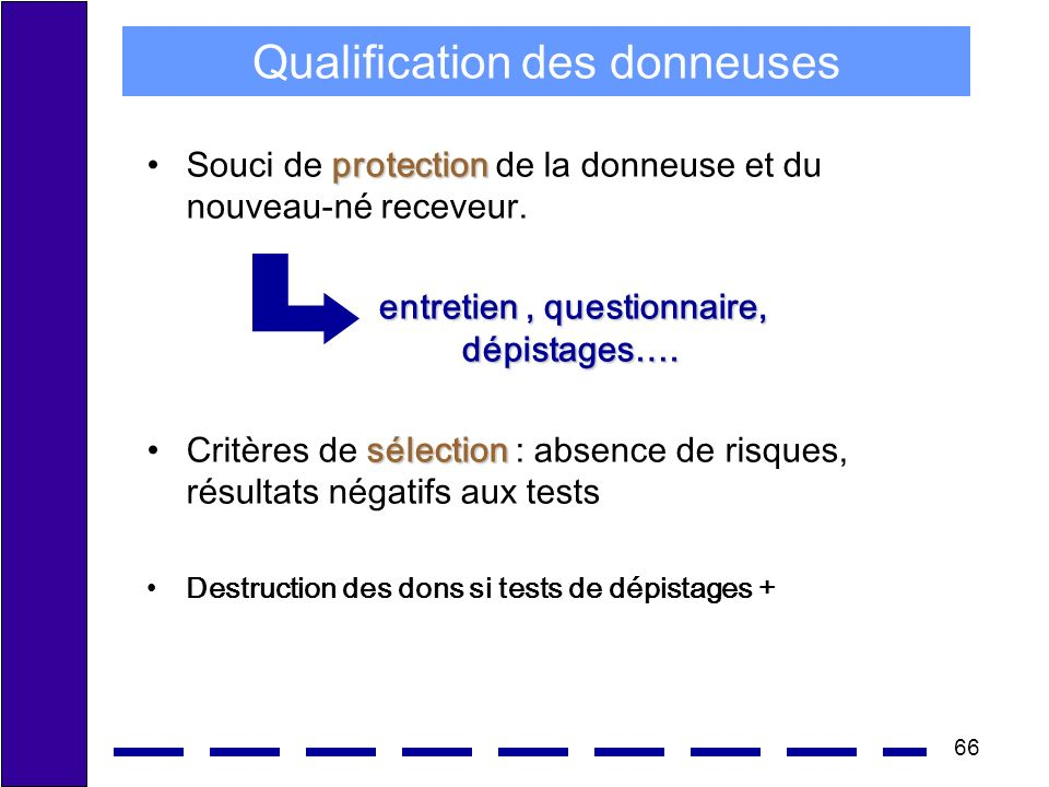 66 Qualification des donneuses protectionSouci de protection de la donneuse et du nouveau-né receveur.