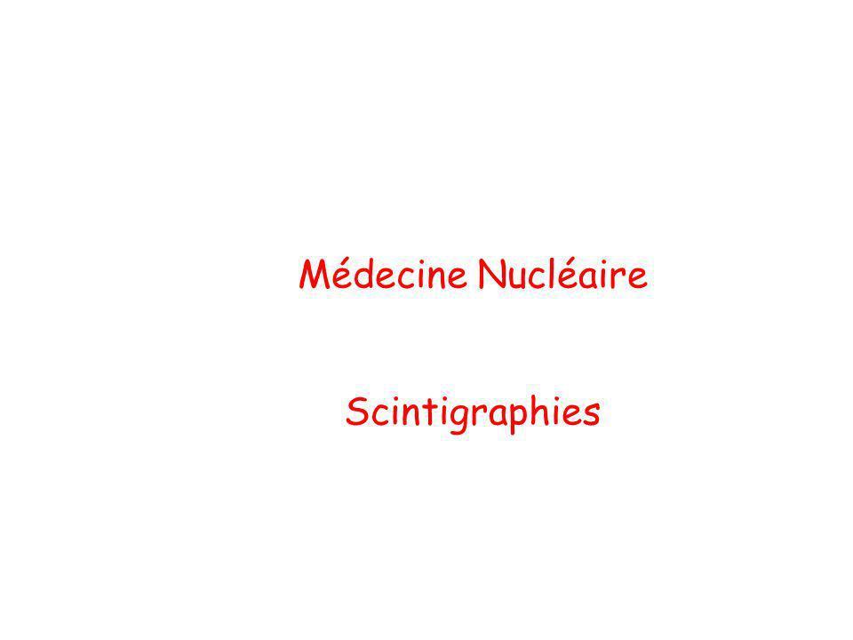 Médecine Nucléaire Scintigraphies