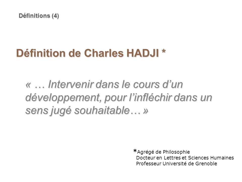 Définition de Charles HADJI * « … Intervenir dans le cours dun développement, pour linfléchir dans un sens jugé souhaitable… » * * Agrégé de Philosoph