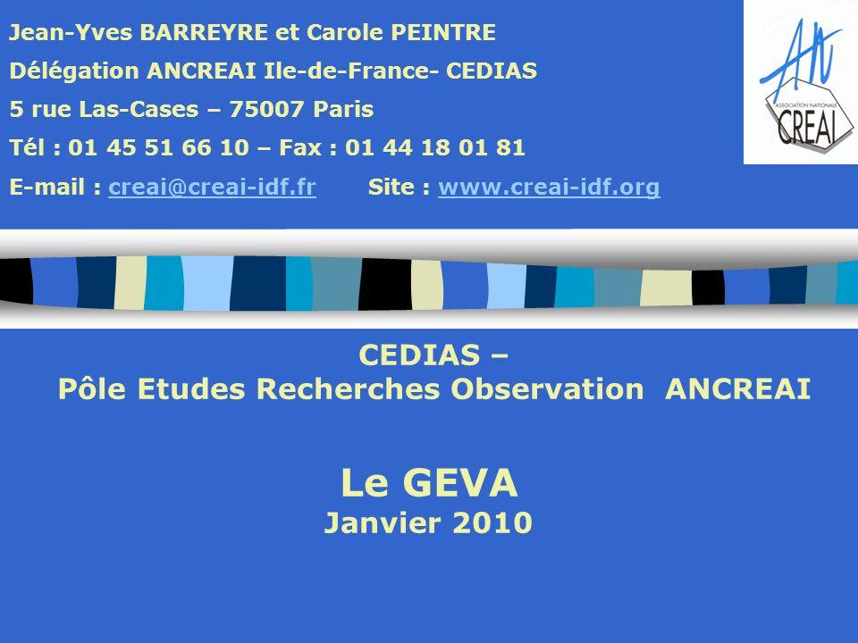 Le GEVA Janvier 2010 Jean-Yves BARREYRE et Carole PEINTRE Délégation ANCREAI Ile-de-France- CEDIAS 5 rue Las-Cases – 75007 Paris Tél : 01 45 51 66 10
