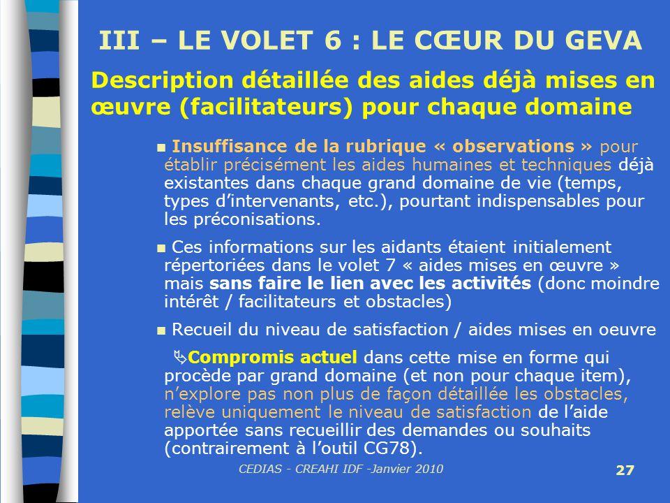 CEDIAS - CREAHI IDF -Janvier 2010 27 III – LE VOLET 6 : LE CŒUR DU GEVA Insuffisance de la rubrique « observations » pour établir précisément les aide