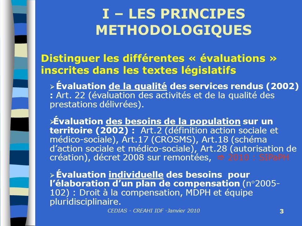 CEDIAS - CREAHI IDF -Janvier 2010 3 I – LES PRINCIPES METHODOLOGIQUES Évaluation de la qualité des services rendus (2002) : Art. 22 (évaluation des ac