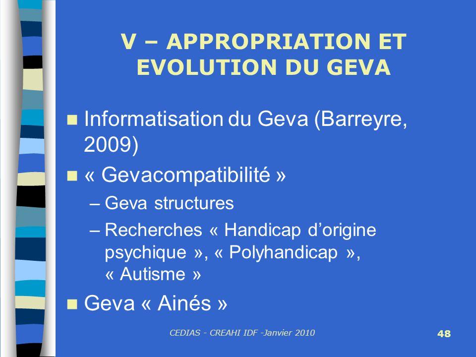 CEDIAS - CREAHI IDF -Janvier 2010 48 V – APPROPRIATION ET EVOLUTION DU GEVA Informatisation du Geva (Barreyre, 2009) « Gevacompatibilité » –Geva struc