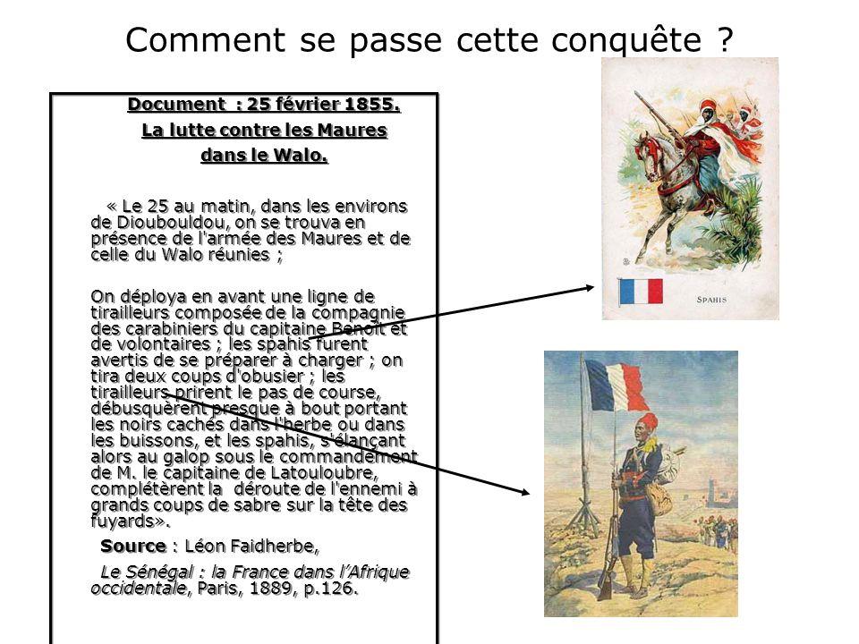 Ce quil faut donc retenir de la carte et du témoignage de Louis Faidherbe : Jusquen 1854, la conquête des territoires de la France au Sénégal est essentiellement maritime, le long des côtes.