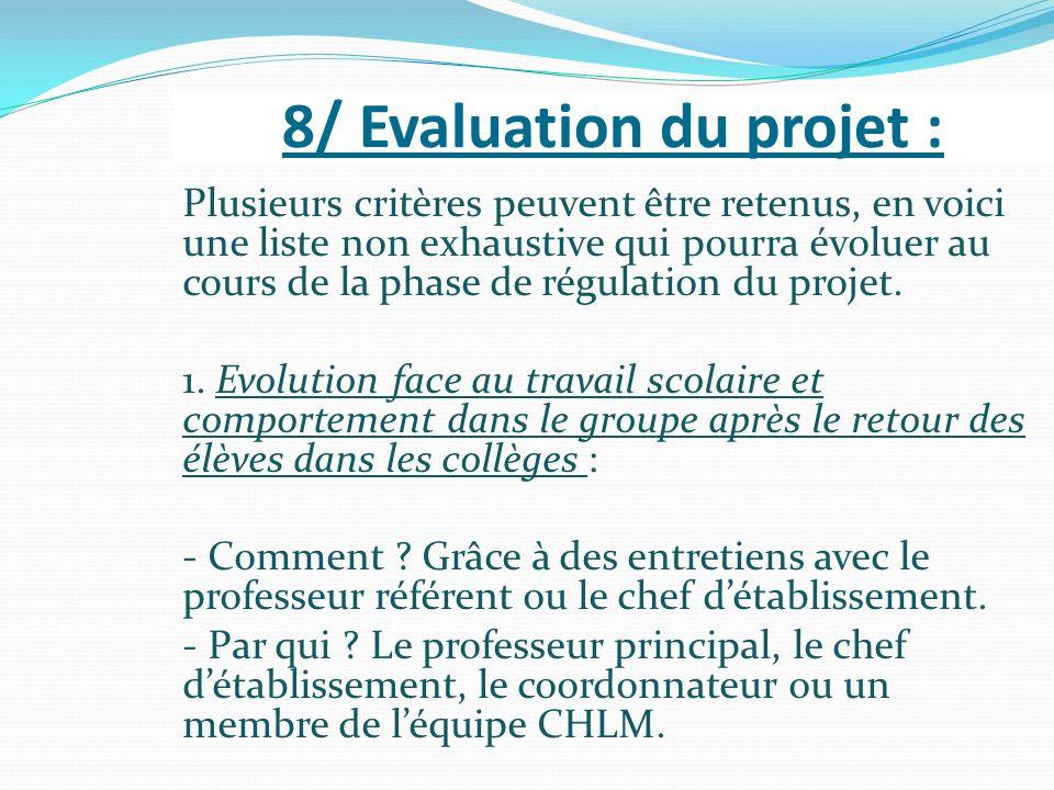 8/ Evaluation du projet : Plusieurs critères peuvent être retenus, en voici une liste non exhaustive qui pourra évoluer au cours de la phase de régula
