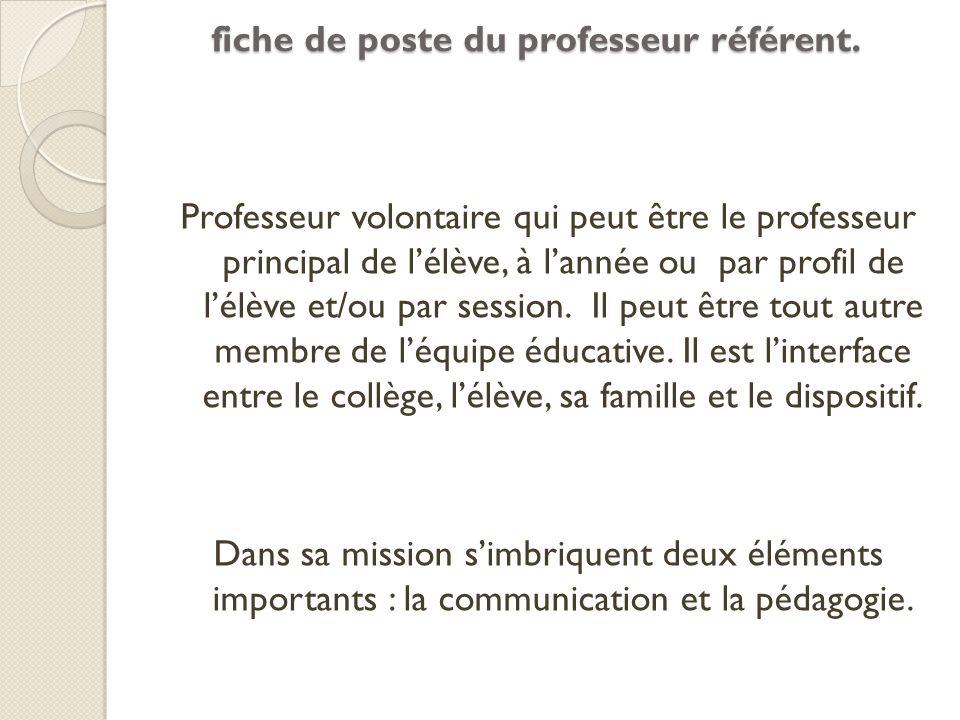 Professeur volontaire qui peut être le professeur principal de lélève, à lannée ou par profil de lélève et/ou par session. Il peut être tout autre mem