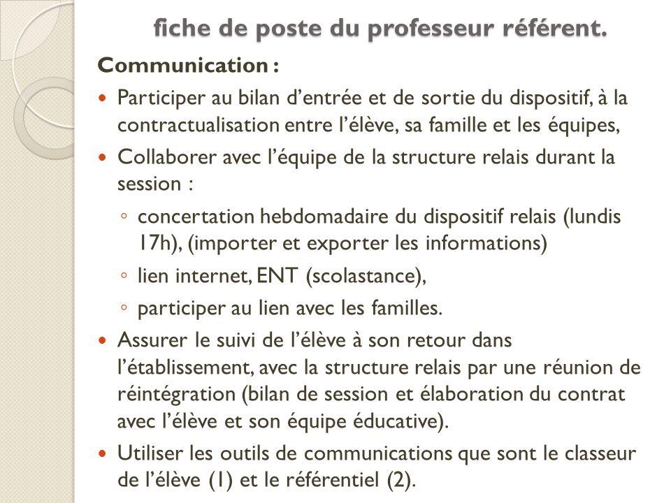 Communication : Participer au bilan dentrée et de sortie du dispositif, à la contractualisation entre lélève, sa famille et les équipes, Collaborer av
