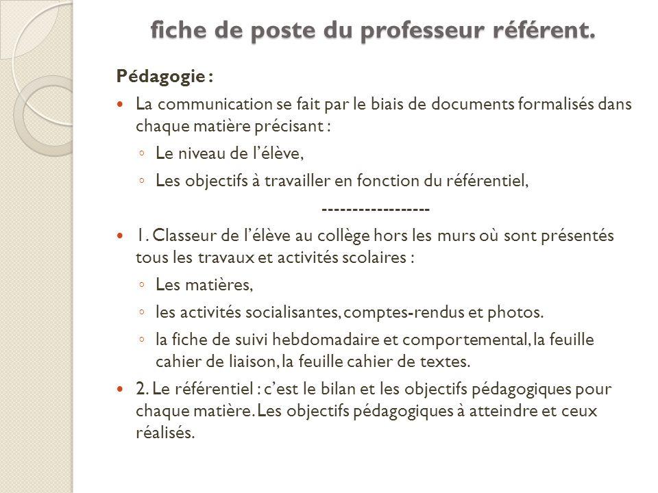 Pédagogie : La communication se fait par le biais de documents formalisés dans chaque matière précisant : Le niveau de lélève, Les objectifs à travail