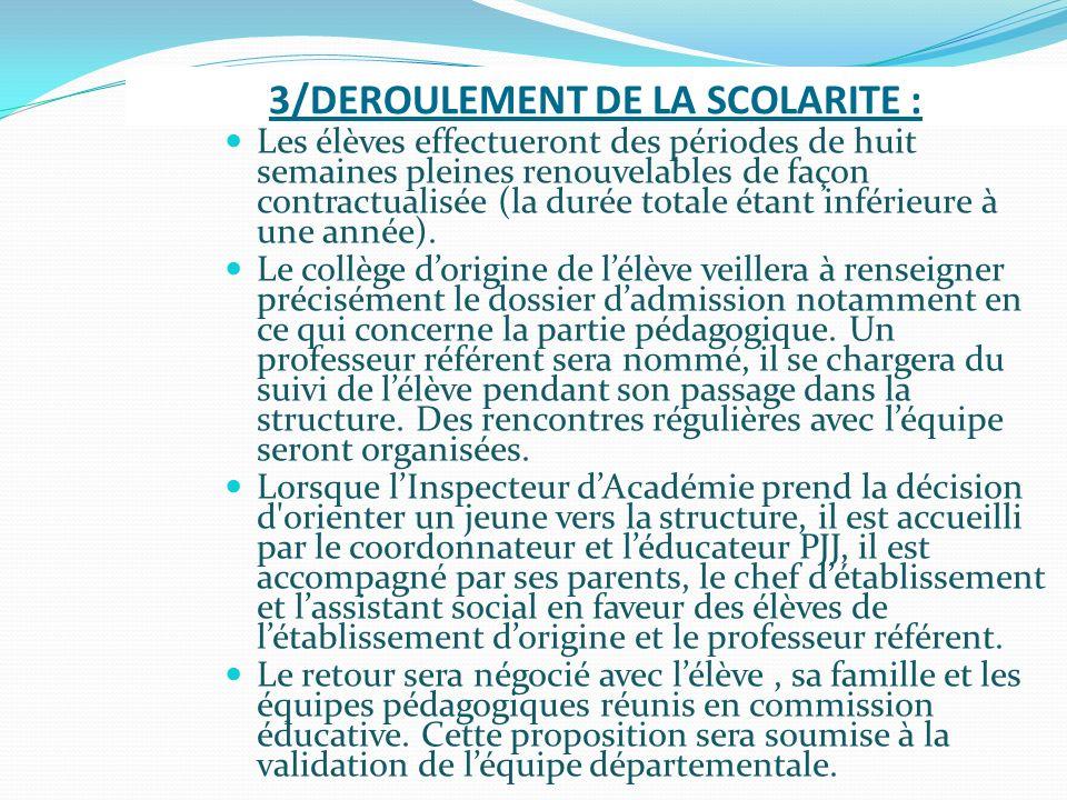 3/DEROULEMENT DE LA SCOLARITE : Les élèves effectueront des périodes de huit semaines pleines renouvelables de façon contractualisée (la durée totale