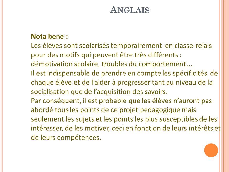 A NGLAIS Nota bene : Les élèves sont scolarisés temporairement en classe-relais pour des motifs qui peuvent être très différents : démotivation scolai
