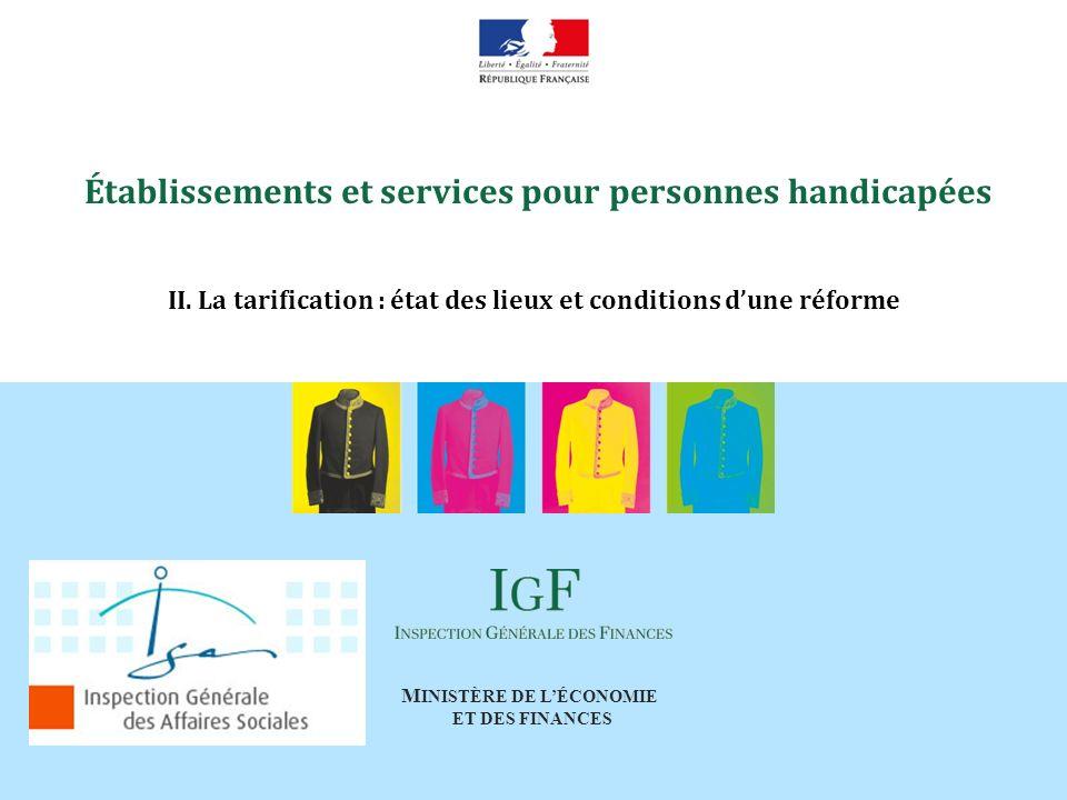 M INISTÈRE DE LÉCONOMIE ET DES FINANCES Établissements et services pour personnes handicapées II.