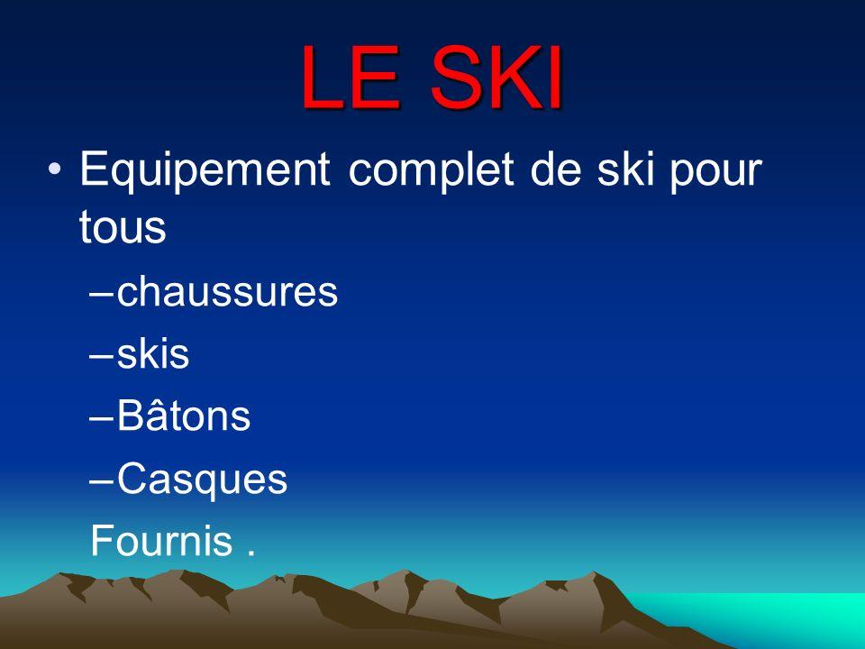 LE SKI Equipement complet de ski pour tous –chaussures –skis –Bâtons –Casques Fournis.