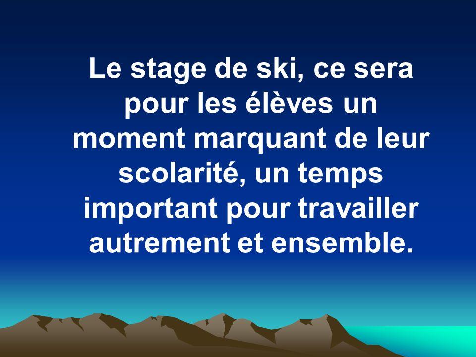 Le stage de ski, ce sera pour les élèves un moment marquant de leur scolarité, un temps important pour travailler autrement et ensemble.