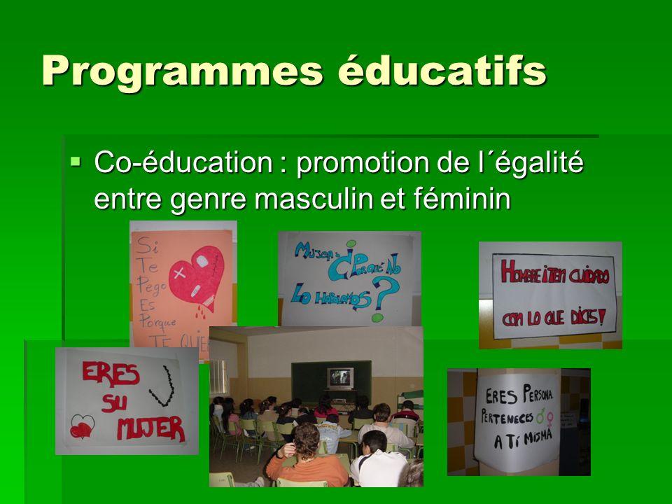 Programmes éducatifs Co-éducation : promotion de l´égalité entre genre masculin et féminin Co-éducation : promotion de l´égalité entre genre masculin et féminin