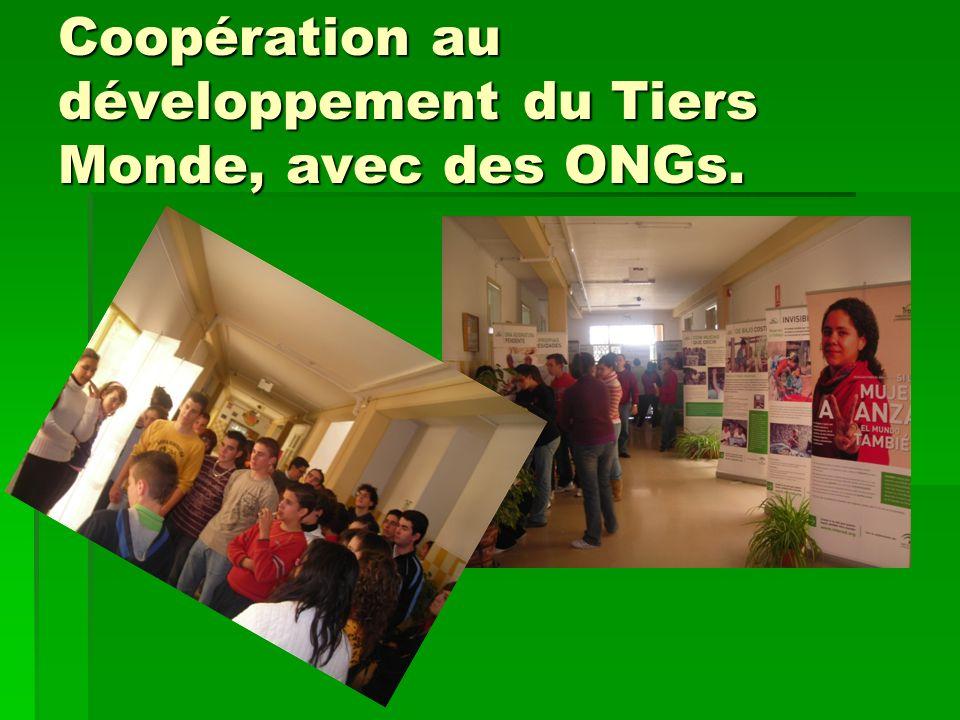 Coopération au développement du Tiers Monde, avec des ONGs.