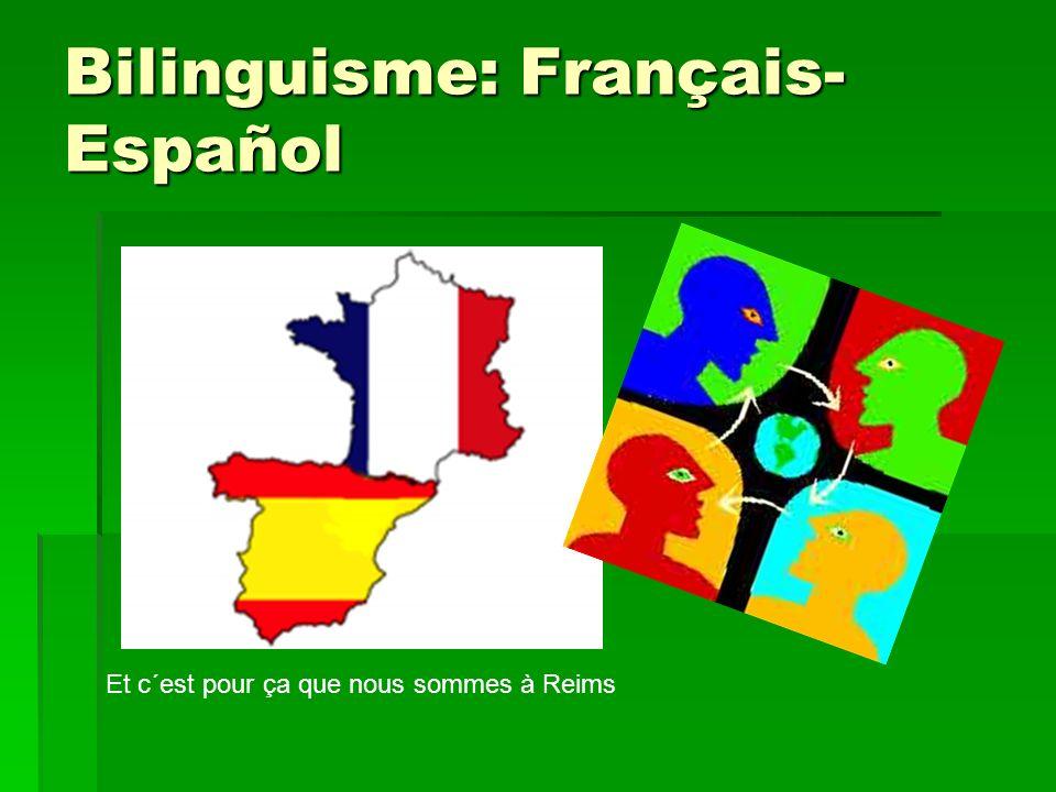Bilinguisme: Français- Español Et c´est pour ça que nous sommes à Reims