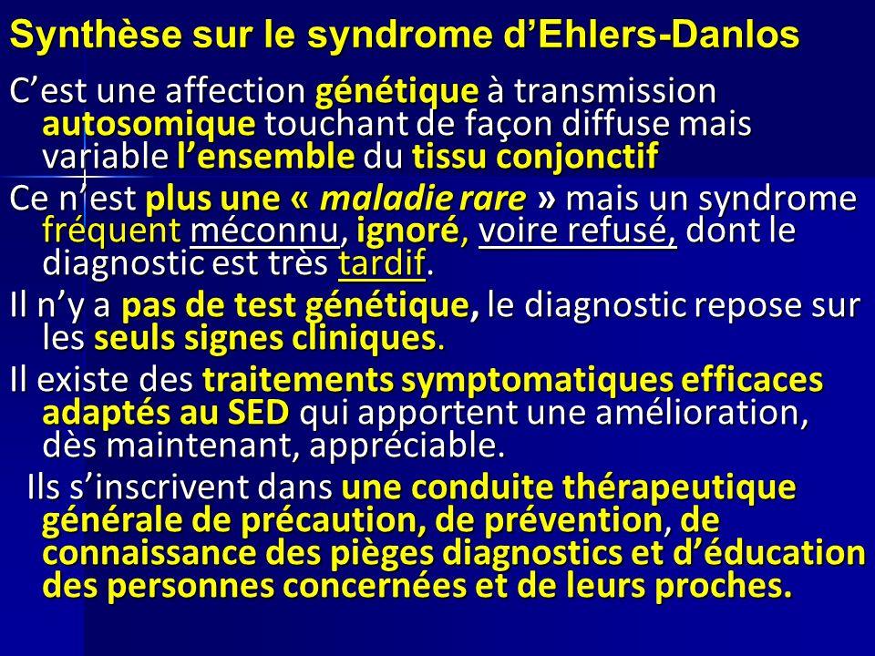 Synthèse sur le syndrome dEhlers-Danlos Cest une affection génétique à transmission autosomique touchant de façon diffuse mais variable lensemble du t