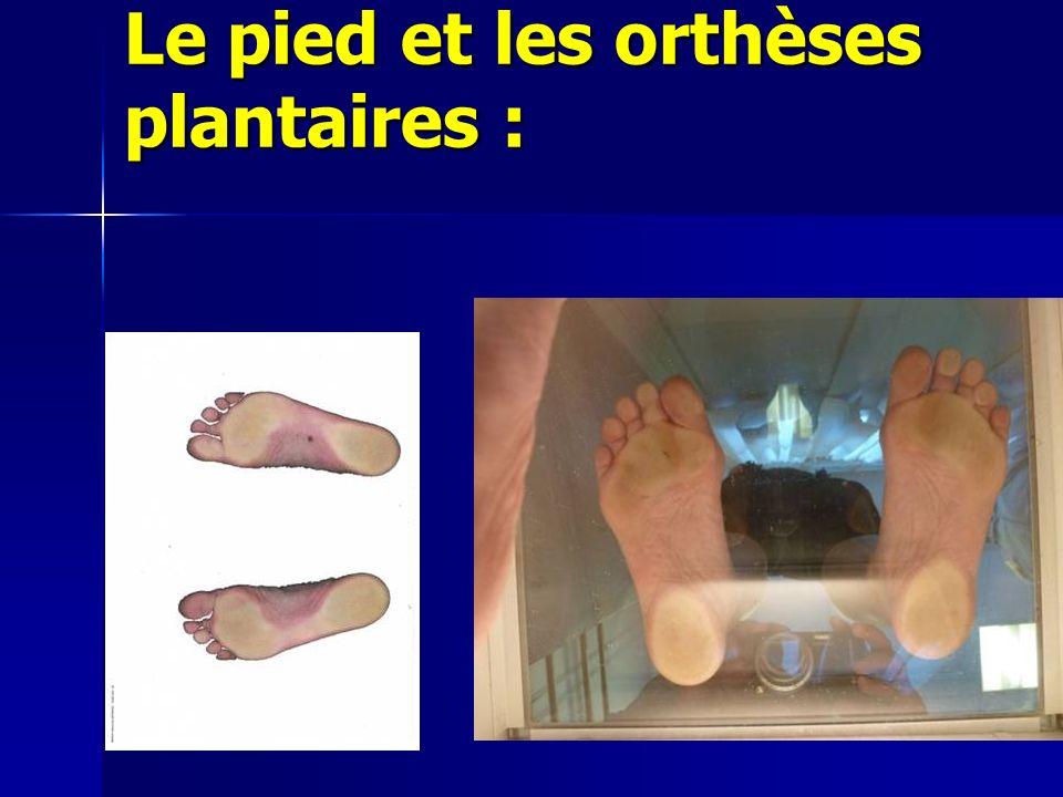 Le pied et les orthèses plantaires :