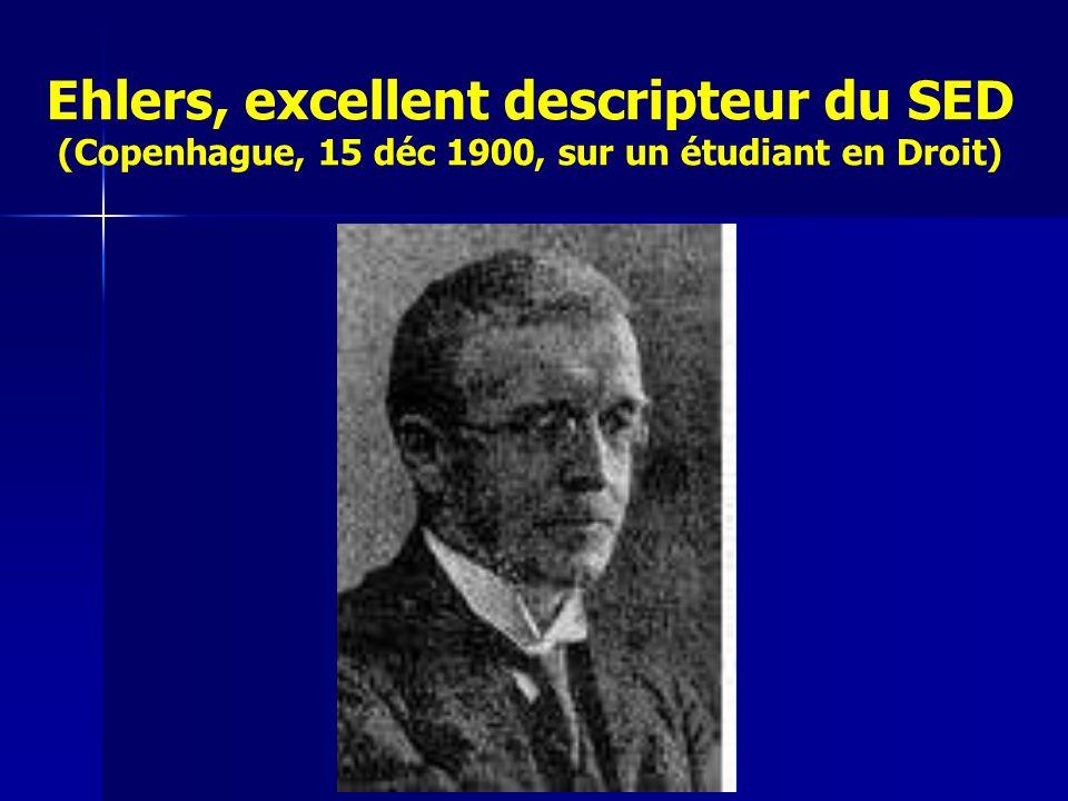 Ehlers, excellent descripteur du SED (Copenhague, 15 déc 1900, sur un étudiant en Droit)