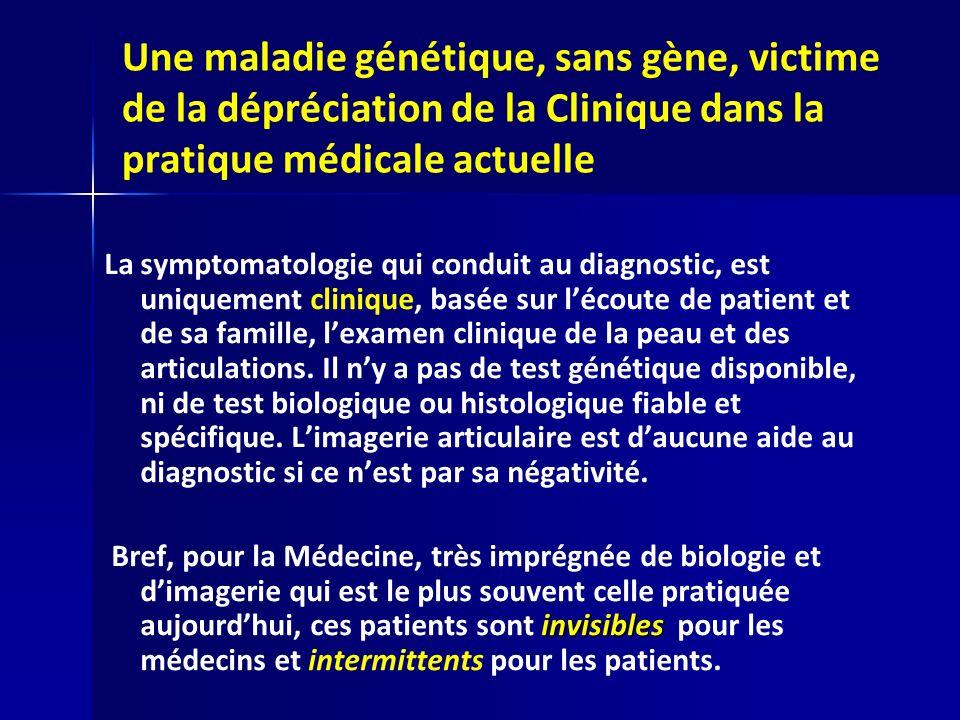 Une maladie génétique, sans gène, victime de la dépréciation de la Clinique dans la pratique médicale actuelle La symptomatologie qui conduit au diagn