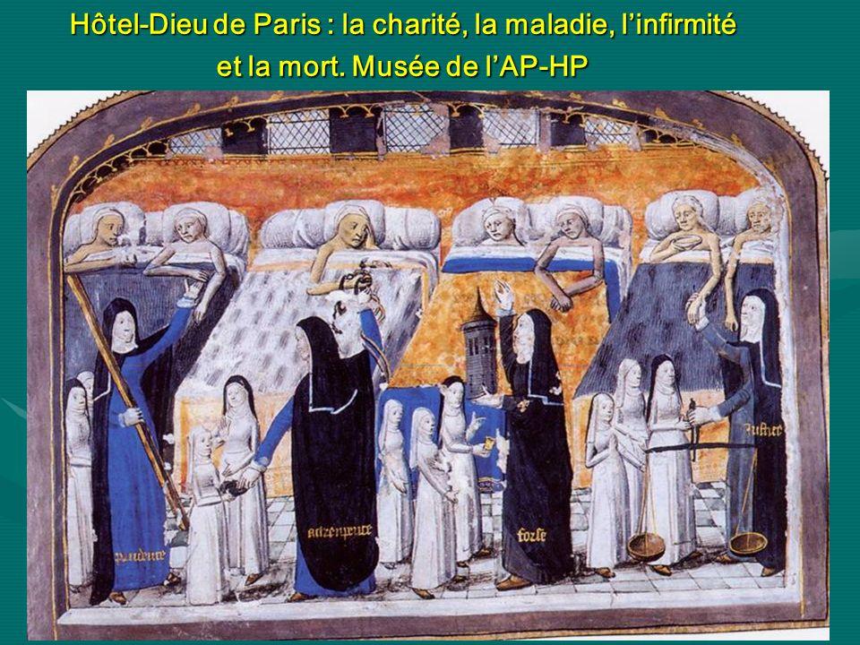 Hôtel-Dieu de Paris : la charité, la maladie, linfirmité et la mort. Musée de lAP-HP