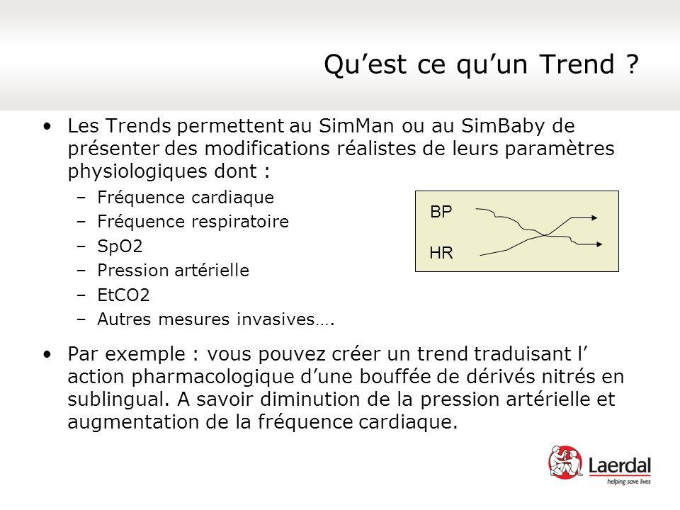 Quest ce quun Trend ? Les Trends permettent au SimMan ou au SimBaby de présenter des modifications réalistes de leurs paramètres physiologiques dont :