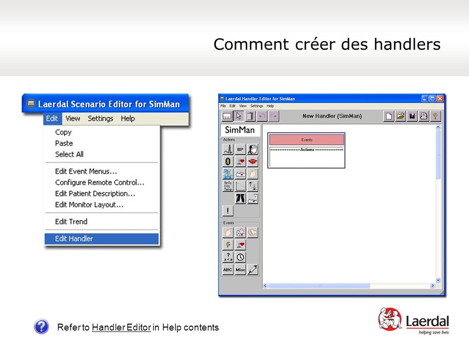 Comment créer des handlers Refer to Handler Editor in Help contents