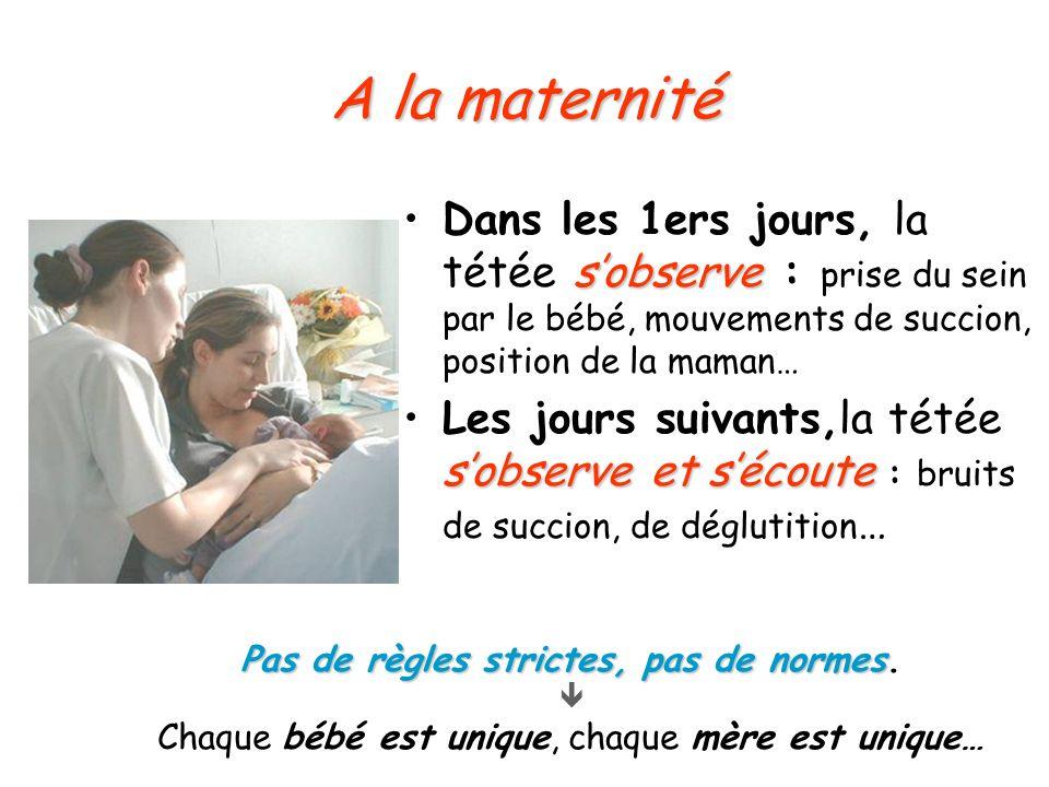 A la maternité sobserveDans les 1ers jours, la tétée sobserve : prise du sein par le bébé, mouvements de succion, position de la maman… sobserveet séc